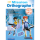 Visuel Mission Orthographe CE1 - CE2