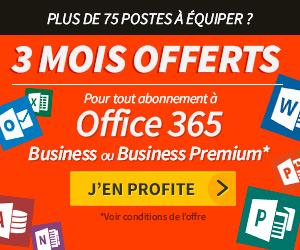 3 mois offerts pour tout abonnement à Office 365 Business ou Business Premium